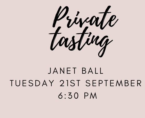 """PRIVATE TASTING """"Cheers, From Us, To You"""" JANET BALL TUESDAY 21st September 6:30 pm"""