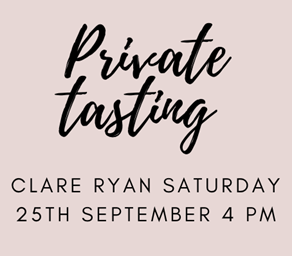 """PRIVATE TASTING """"Cheers, From Us, To You"""" CLARE RYAN SATURDAY 25th September 4 pm"""