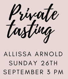 """PRIVATE TASTING """"Cheers, From Us, To You""""  ALLISSA ARNOLD SUNDAY 26th September 3 pm"""