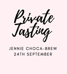 """PRIVATE TASITNG """"Cheers, From Us, To You"""" JENNIE CHOCA-BREW FRIDAY 24TH SEPT"""