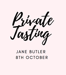 """PRIVATE TASTING """"Cheers, From Us, To You"""" JANE BUTLER PRIVATE TASITNG SATURDAY 8TH OCTOBER 6:30 pm"""